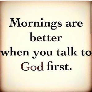 Mornings-are-better-when-you-talk-to-god-first.
