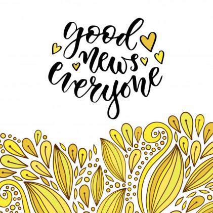 good-news-everyone-inspirational-motivational-handwritten-quote_7586-782